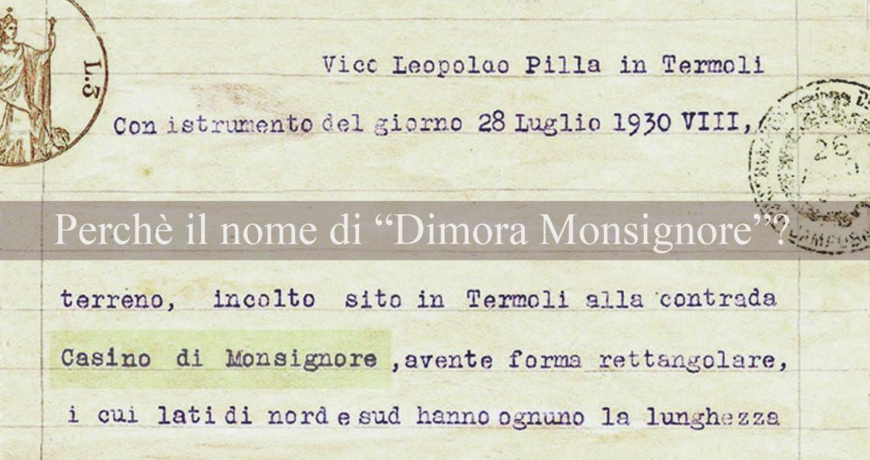 Il nome di Dimora Monsignore per il nostro Bed and breakfast