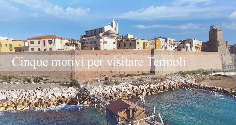Cinque motivi per visitare Termoli