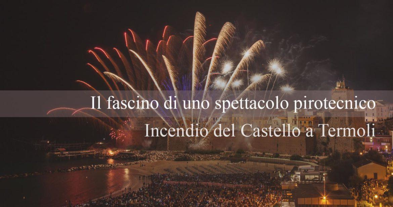 Il fascino di uno spettacolo pirotecnico: l'incendio del Castello a Termoli