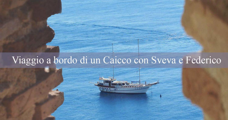 Viaggio a bordo di un Caicco con Sveva e Federico alla scoperta delle Isole Tremiti