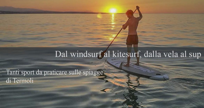 Dal windsurf al kitesurf, dalla vela al sup, tanti sport da praticare sulle spiagge di Termoli.