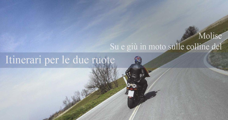 Itinerari per gli amanti delle due ruote: in moto sulle colline del Molise