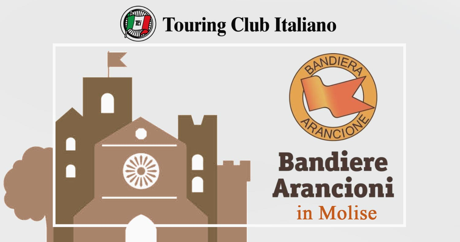 "In Molise tra i borghi ""Bandiera Arancione"" del Touring Club"