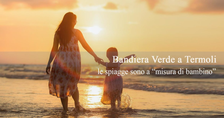 """Bandiera Verde a Termoli: le spiagge sono a """"misura di bambino"""""""