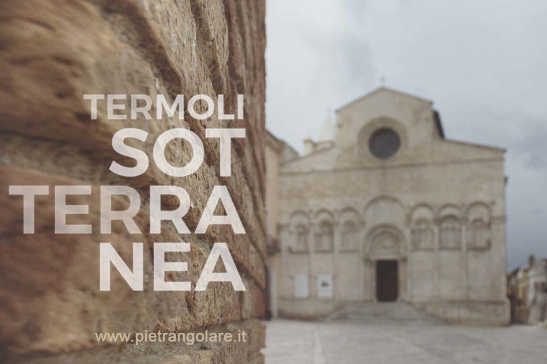 Termoli Sotterranea, viaggio nel Borgo Antico del sottosuolo
