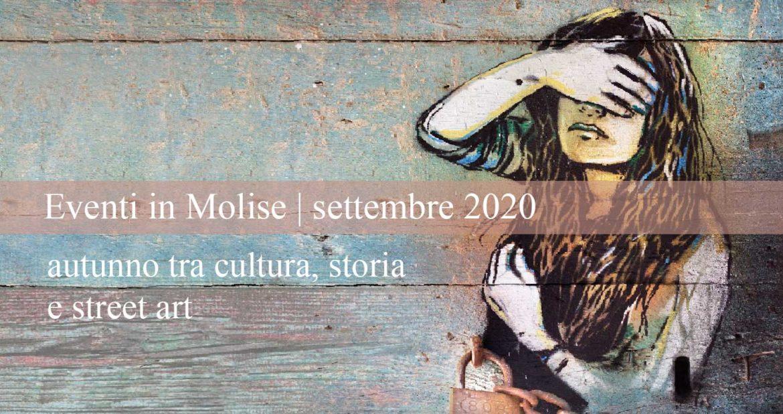 Molise eventi | settembre 2020 – autunno tra cultura, storia e street art